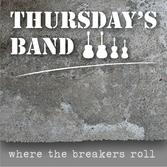 Thursday's Band - Where the breakers roll
